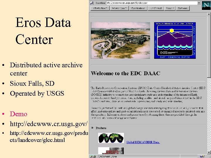 Eros Data Center • Distributed active archive center • Sioux Falls, SD • Operated
