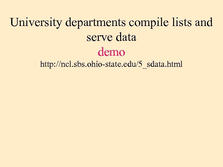 University departments compile lists and serve data demo http: //ncl. sbs. ohio-state. edu/5_sdata. html