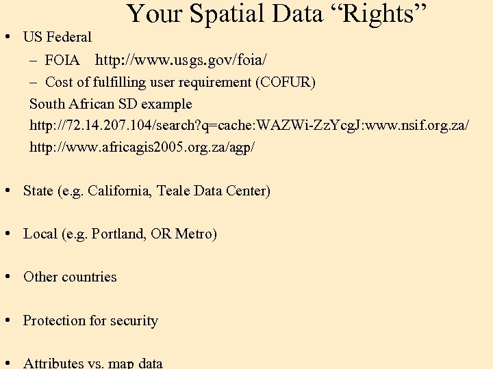 """Your Spatial Data """"Rights"""" • US Federal – FOIA http: //www. usgs. gov/foia/ –"""