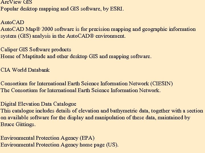 Arc. View GIS Popular desktop mapping and GIS software, by ESRI. Auto. CAD Map®