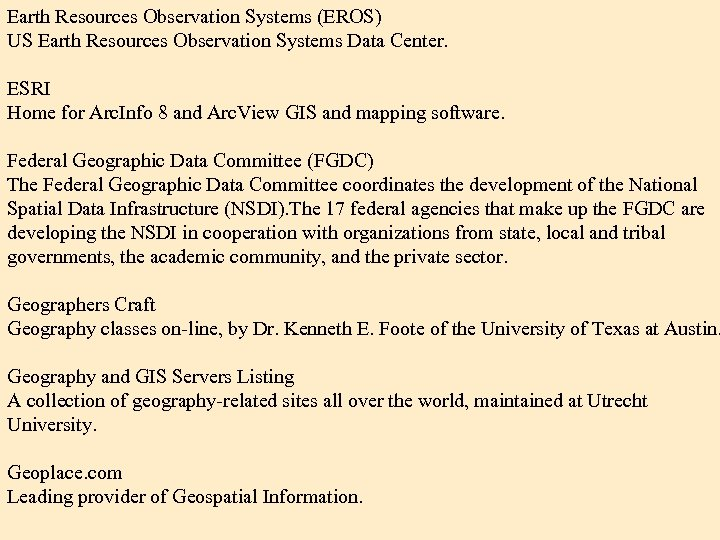 Earth Resources Observation Systems (EROS) US Earth Resources Observation Systems Data Center. ESRI Home