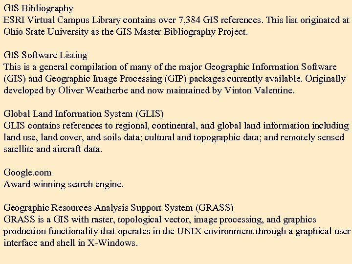 GIS Bibliography ESRI Virtual Campus Library contains over 7, 384 GIS references. This list