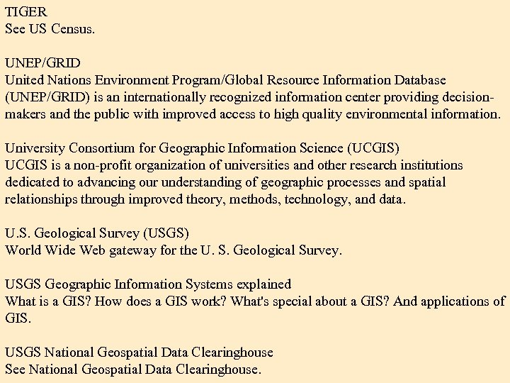 TIGER See US Census. UNEP/GRID United Nations Environment Program/Global Resource Information Database (UNEP/GRID) is