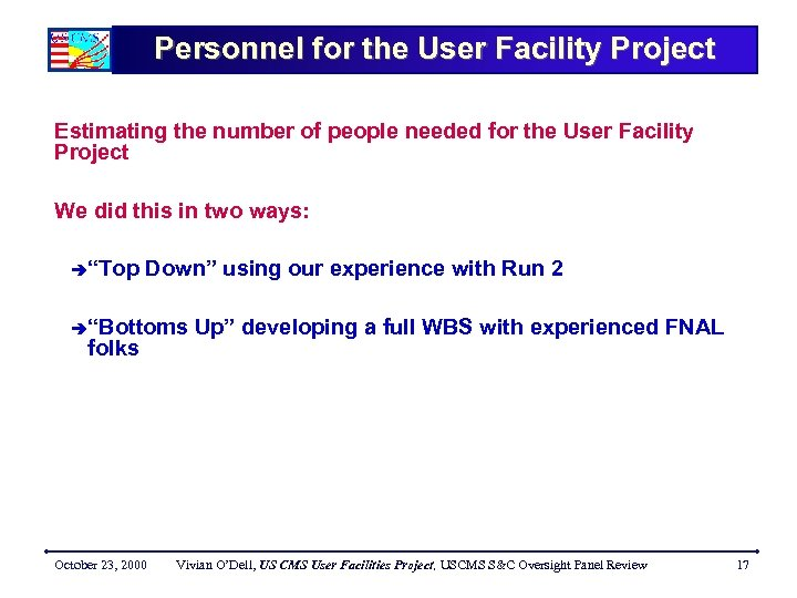 Personnel for the User Facility Project Estimating the number of people needed for the
