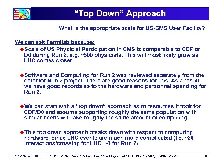 """Top Down"" Approach What is the appropriate scale for US-CMS User Facility? We can"