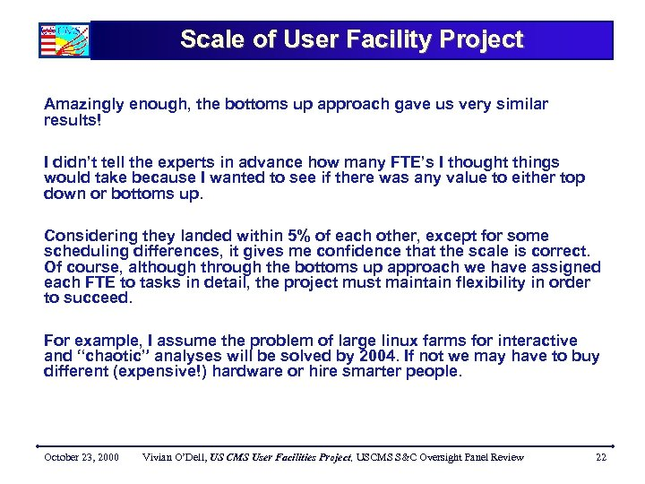 Scale of User Facility Project Amazingly enough, the bottoms up approach gave us very