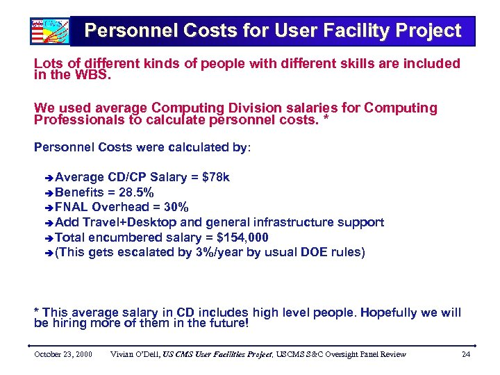 Personnel Costs for User Facility Project Lots of different kinds of people with different