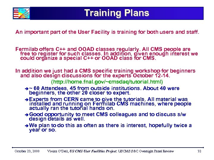 Training Plans An important part of the User Facility is training for both users