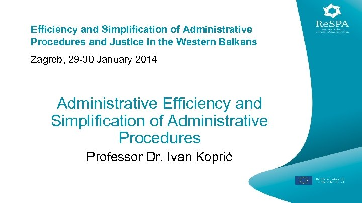 Efficiency and Simplification of Administrative Procedures and Justice in the Western Balkans Zagreb, 29