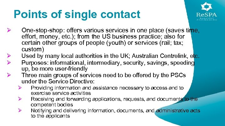 Points of single contact Ø Ø One-stop-shop: offers various services in one place (saves