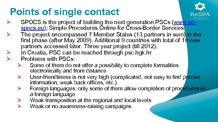 Points of single contact Ø Ø SPOCS is the project of building the next