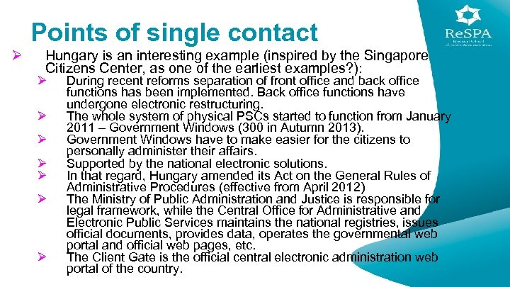 Points of single contact Ø Hungary is an interesting example (inspired by the Singapore