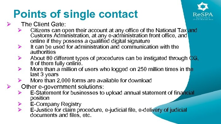 Points of single contact Ø The Client Gate: Ø Ø Ø Citizens can open