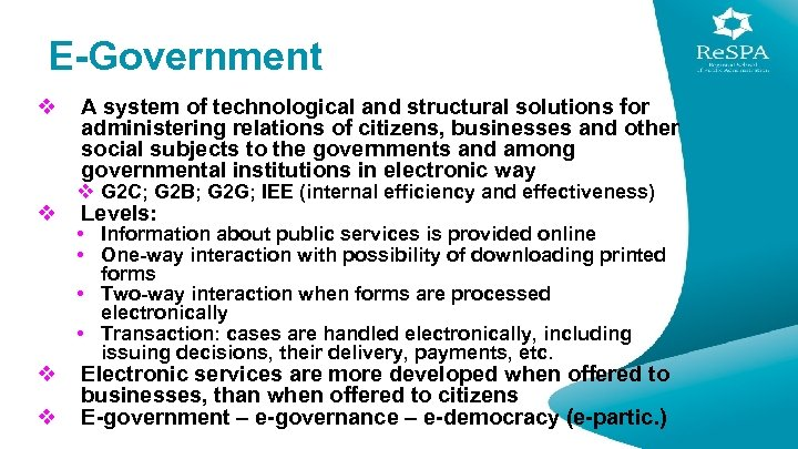 E-Government v v A system of technological and structural solutions for administering relations of