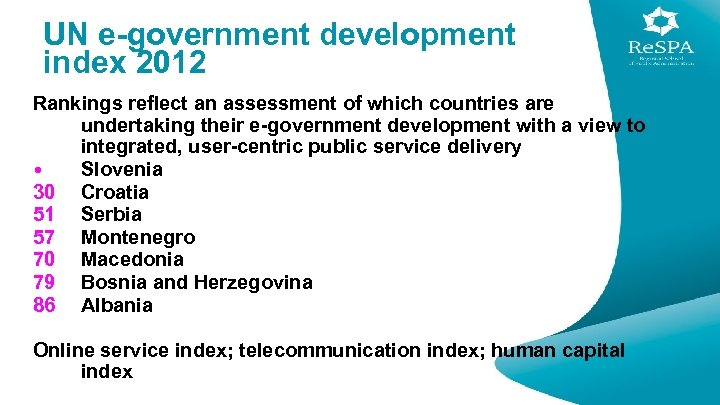 UN e-government development index 2012 Rankings reflect an assessment of which countries are undertaking