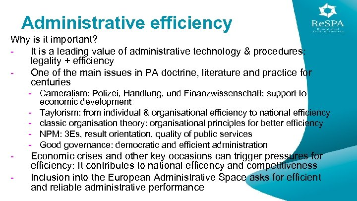 Administrative efficiency Why is it important? It is a leading value of administrative technology