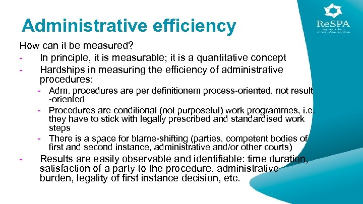 Administrative efficiency How can it be measured? In principle, it is measurable; it is