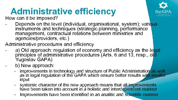 Administrative efficiency How can it be imposed? Depends on the level (individual, organisational, system);