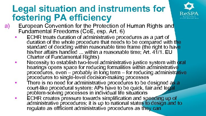 a) Legal situation and instruments for fostering PA efficiency • • European Convention for