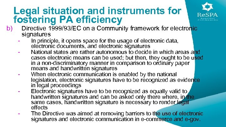 b) Legal situation and instruments for fostering PA efficiency - - - Directive 1999/93/EC