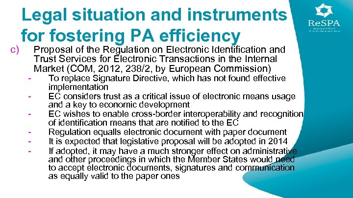 c) Legal situation and instruments for fostering PA efficiency - Proposal of the Regulation