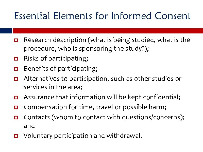 Essential Elements for Informed Consent Research description (what is being studied, what is the