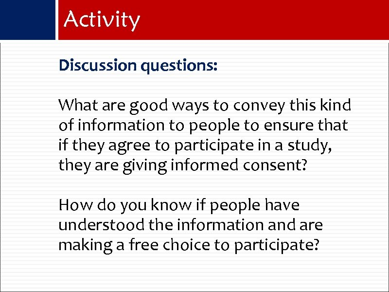 Activity Discussion questions: What are good ways to convey this kind of information to