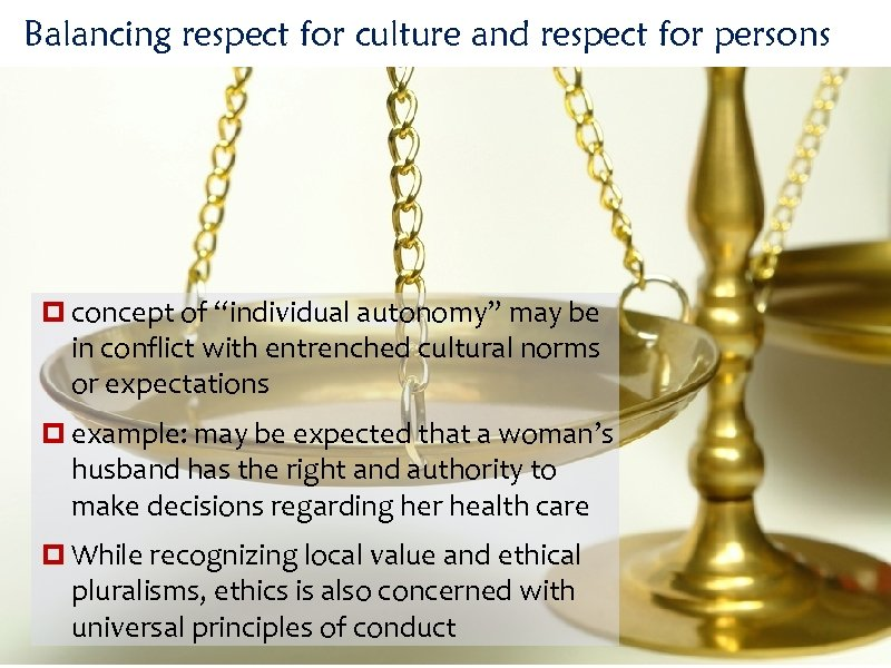 "Balancing respect for culture and respect for persons concept of ""individual autonomy"" may be"