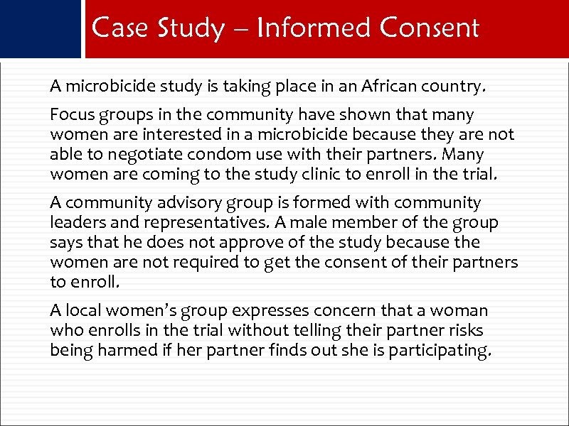 Case Study – Informed Consent A microbicide study is taking place in an African