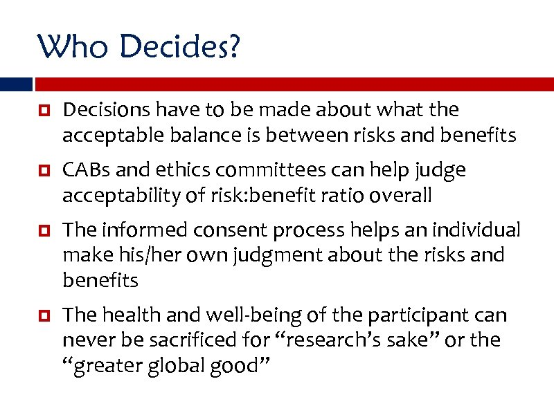 Who Decides? Decisions have to be made about what the acceptable balance is between