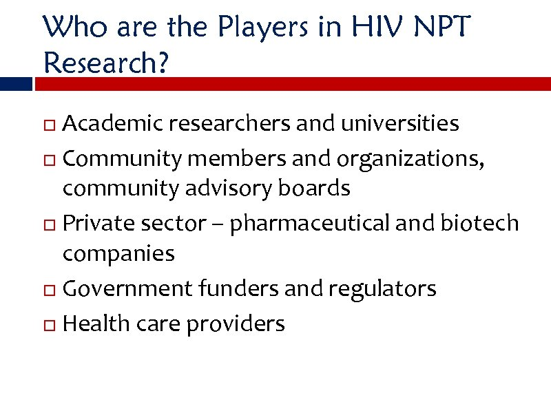 Who are the Players in HIV NPT Research? Academic researchers and universities Community members