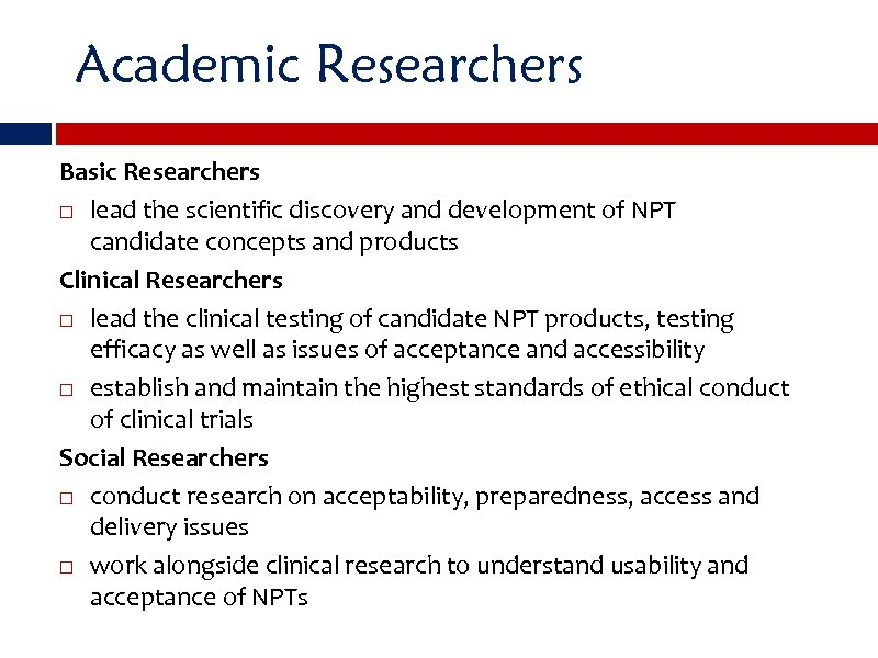 Academic Researchers Basic Researchers lead the scientific discovery and development of NPT candidate concepts