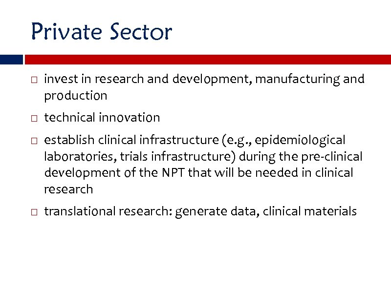 Private Sector invest in research and development, manufacturing and production technical innovation establish clinical