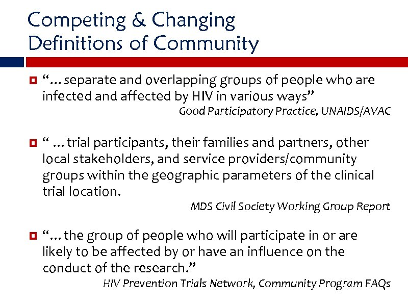 "Competing & Changing Definitions of Community ""…separate and overlapping groups of people who are"