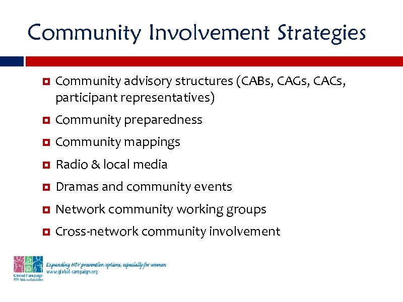 Community Involvement Strategies Community advisory structures (CABs, CAGs, CACs, participant representatives) Community preparedness Community