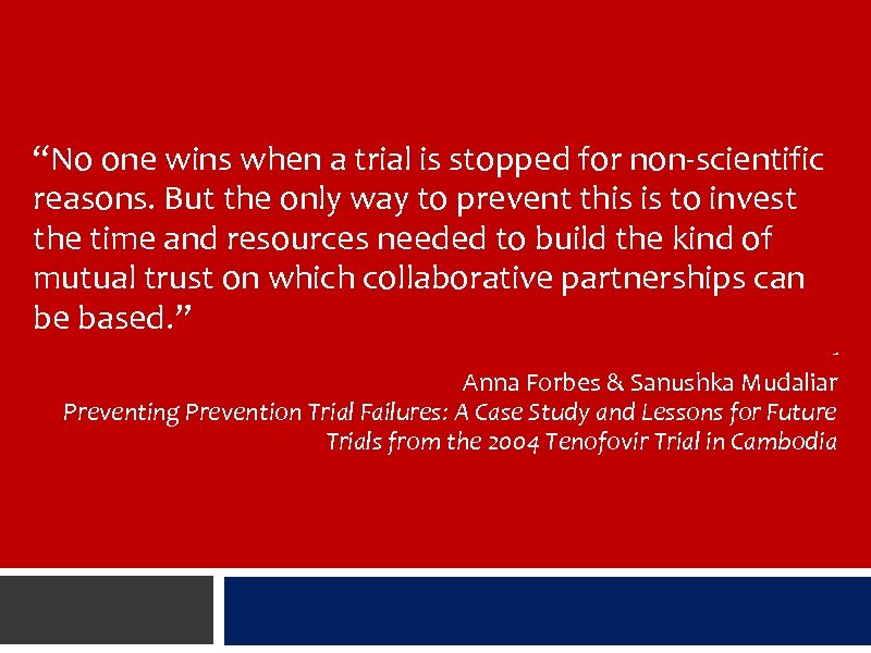 """No one wins when a trial is stopped for non-scientific reasons. But the only"