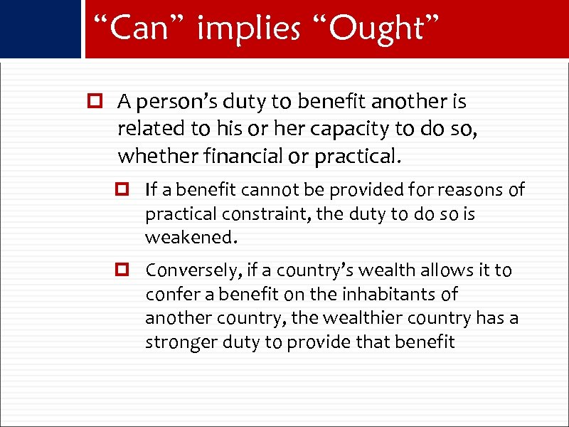 """Can"" implies ""Ought"" A person's duty to benefit another is related to his or"