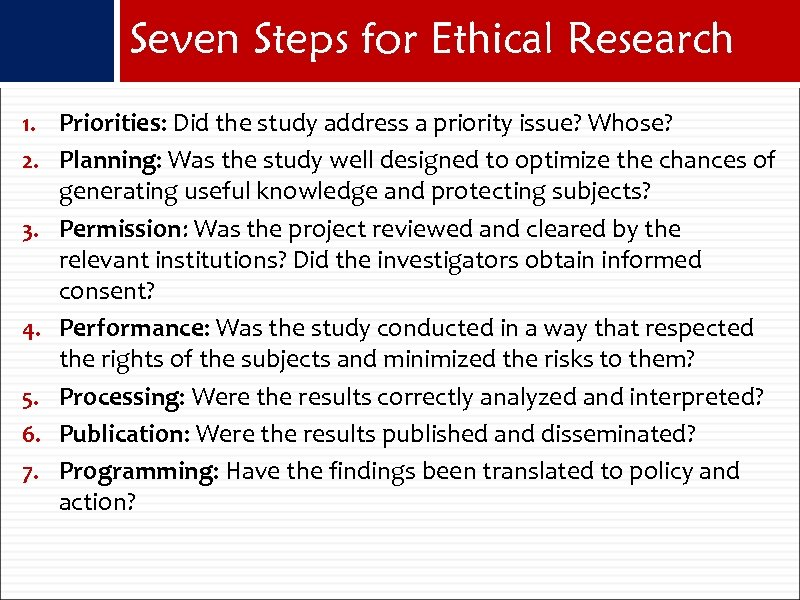Seven Steps for Ethical Research 1. Priorities: Did the study address a priority issue?
