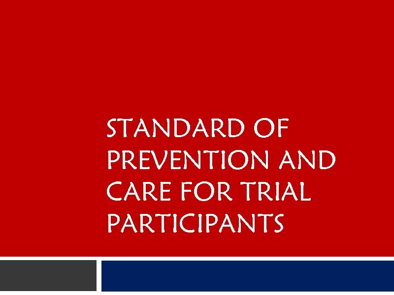 STANDARD OF PREVENTION AND CARE FOR TRIAL PARTICIPANTS