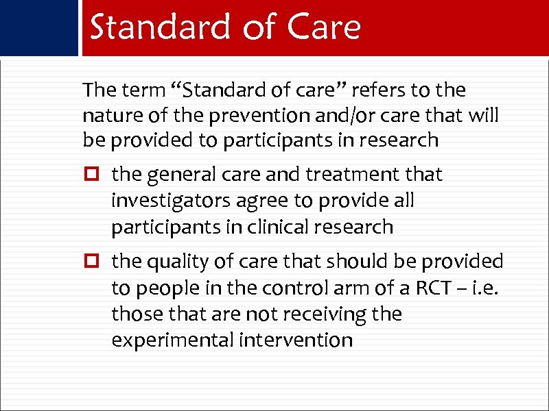 "Standard of Care The term ""Standard of care"" refers to the nature of the"