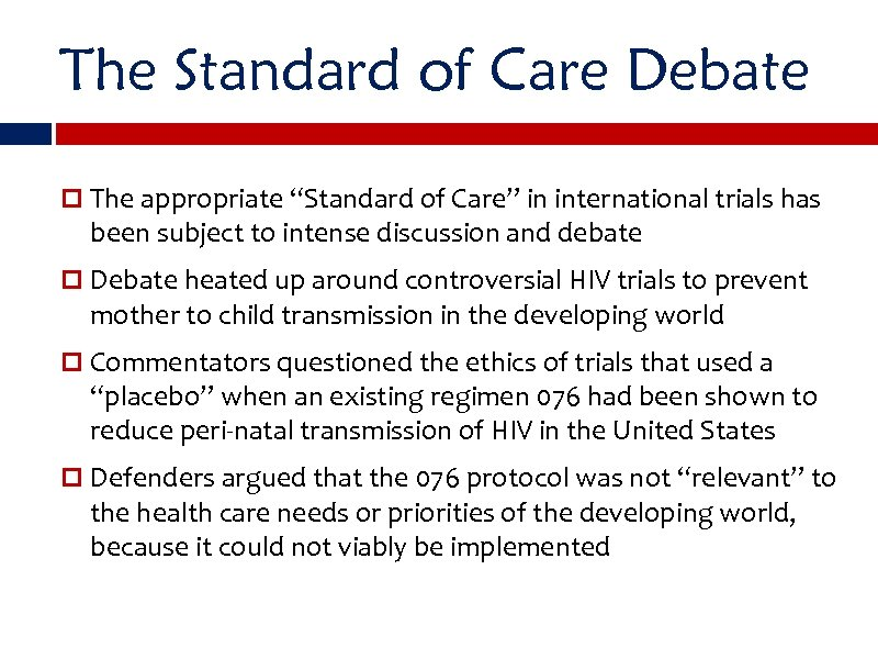 "The Standard of Care Debate The appropriate ""Standard of Care"" in international trials has"