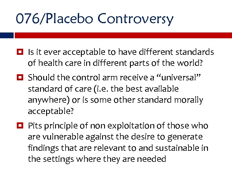 076/Placebo Controversy Is it ever acceptable to have different standards of health care in