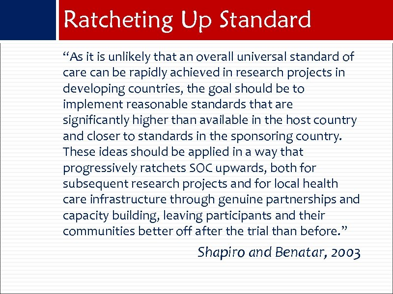 "Ratcheting Up Standard ""As it is unlikely that an overall universal standard of care"