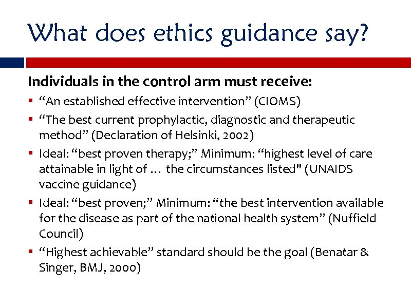 """What does ethics guidance say? Individuals in the control arm must receive: § """"An"""