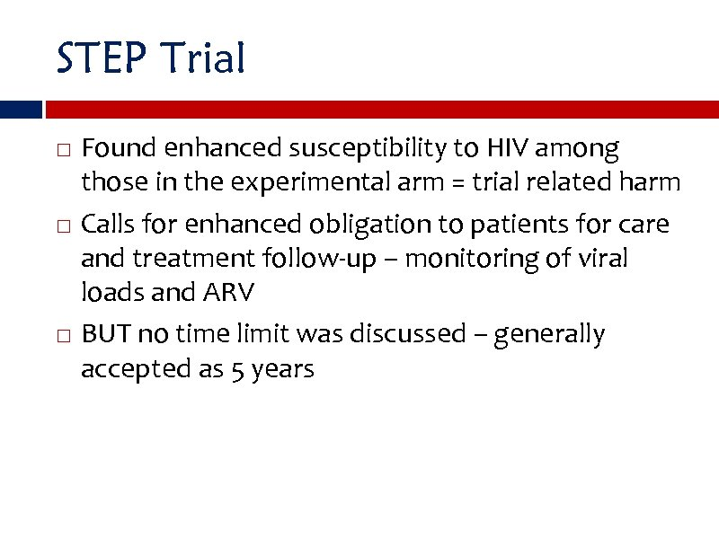 STEP Trial Found enhanced susceptibility to HIV among those in the experimental arm =