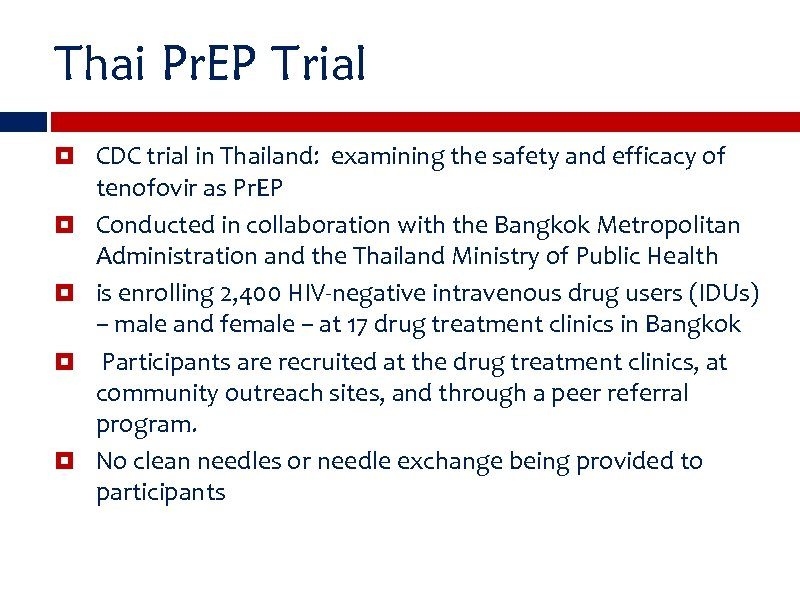 Thai Pr. EP Trial CDC trial in Thailand: examining the safety and efficacy of