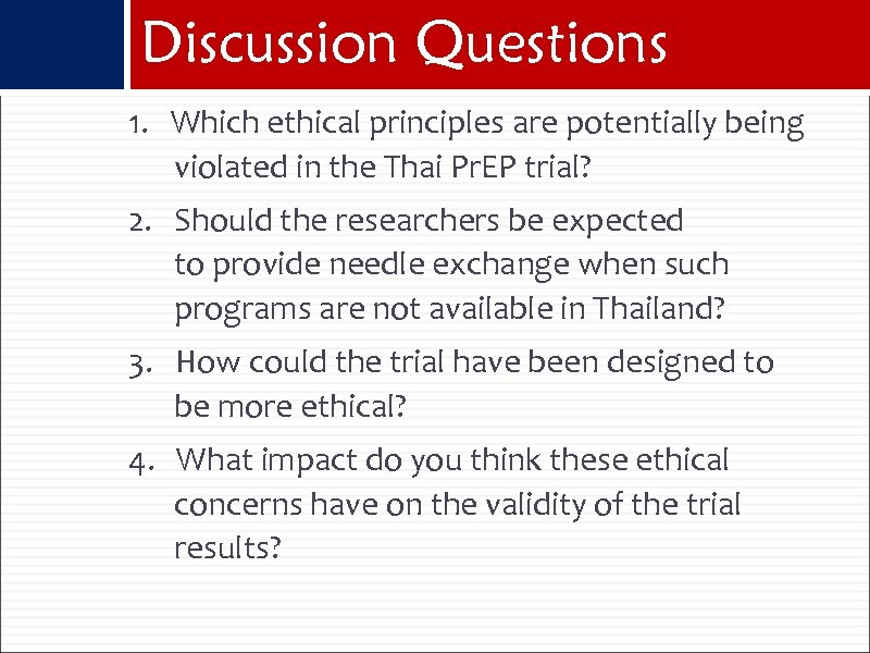 Discussion Questions 1. Which ethical principles are potentially being violated in the Thai Pr.