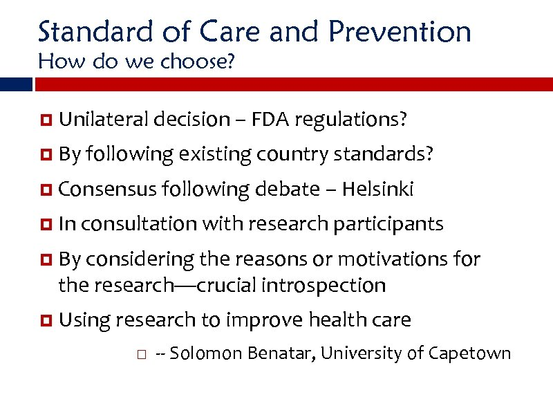 Standard of Care and Prevention How do we choose? Unilateral decision – FDA regulations?