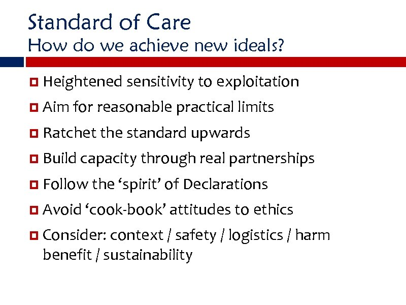 Standard of Care How do we achieve new ideals? Heightened sensitivity to exploitation Aim