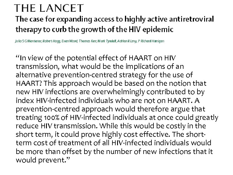 """In view of the potential effect of HAART on HIV transmission, what would be"